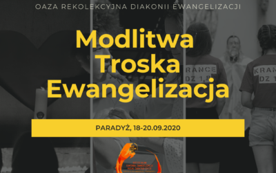 Oaza Rekolekcyjna Diakonii Ewangelizacji 2020 – zapisy!