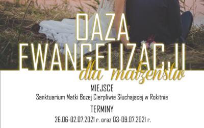 Oaza Ewangelizacji dla Małżeństw 2021!